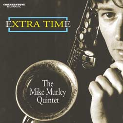The Mike Murley Quintet: Extra Time