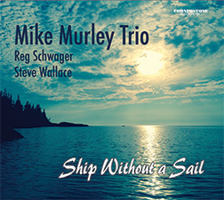 Mike Murley Trio: Ship Without A Sail